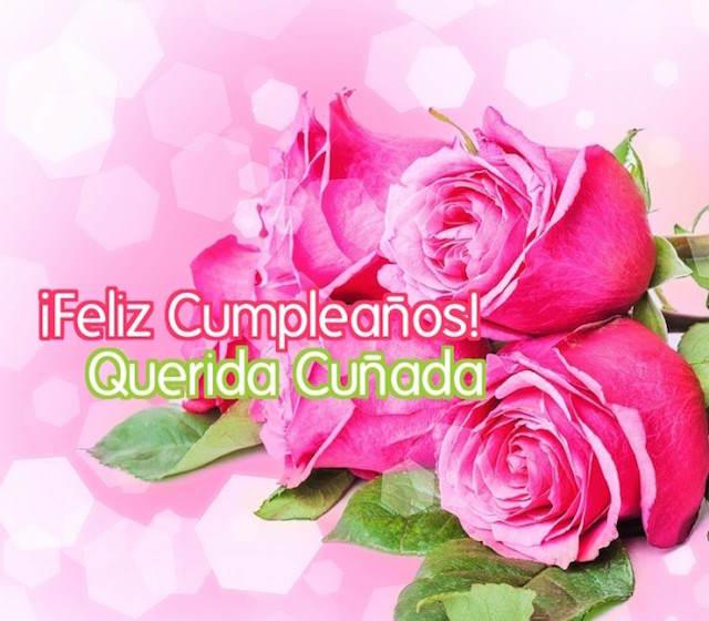 Feliz Cumpleaños Querida Cuñada Feliz Cumpleaños Querida